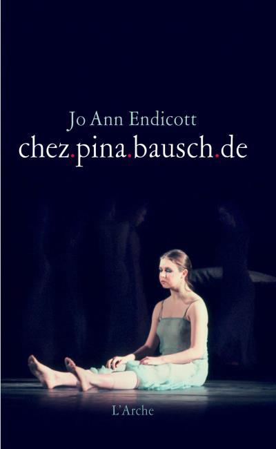 Chez.pina.bausch.de de Jo-Ann Endicott