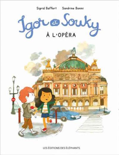 Igor et Souky à l'Opéra de Sigrid Baffert et Sandrine Bonini