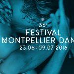 Montpellier Danse 2016 – Programme de la 36ème édition
