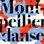 Montpellier Danse – Les indispensables de l'édition 2019 du 22 juin au 6 juillet
