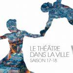 Saison 2017-2018 – Le Théâtre de la Ville